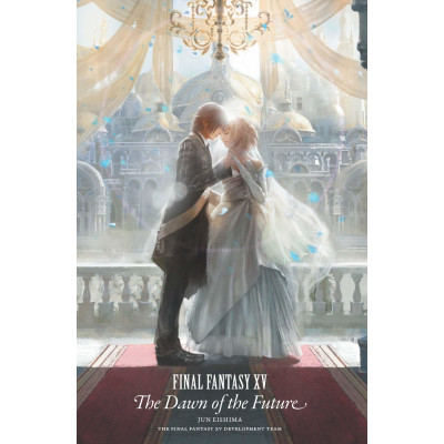 Книга Square Enix Final Fantasy XV: The Dawn of the Future [Hardcover]