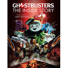 Ghostbusters: The Inside Story: Stories from the cast and crew of the beloved films [Hardcover]