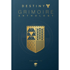 Destiny Grimoire Anthology, Volume III: War Machines [Hardcover]