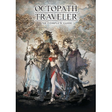 Octopath Traveler: The Complete Guide [Hardcover]