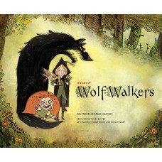The Art of Wolfwalkers [Hardcover]