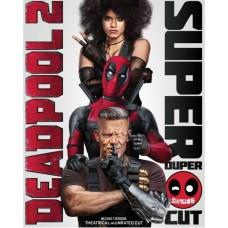 Дэдпул 2 (+ Super Duper Cut) (Коллекционное издание) [Blu-ray]