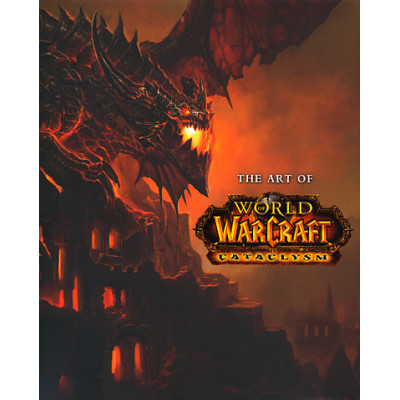 The Art of World of Warcraft Cataclysm [Hardcover]