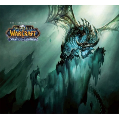 The Cinematic Art of World of Warcraft: The Wrath of the Lich King [Paperback]