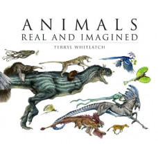 Animals Real and Imagined: Fantasy of What Is and What Might Be [Paperback,Hardcover]