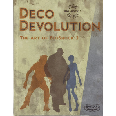 Deco Devolution: The Art of BioShock 2 - Deluxe Edition [Hardcover]