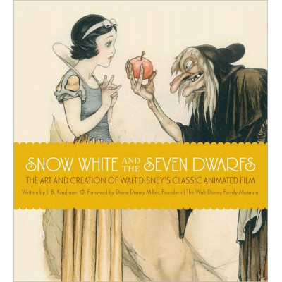 Disney Weldon Owen Snow White and the Seven Dwarfs: The Art and Creation of Walt Disney's Classic Animated Film [Hardcover]