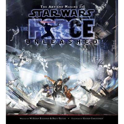 The Art and Making of Star Wars: The Force Unleashed [Paperback]