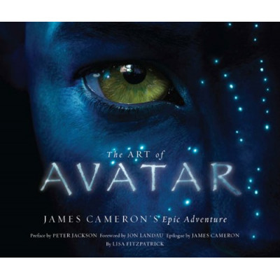 Avatar Abrams The Art of Avatar: James Cameron's Epic Adventure [Hardcover]