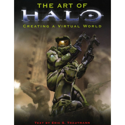The Art of Halo: Creating A Virtual World [Paperback]