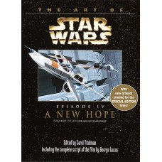 The Art of Star Wars: Episode IV - A New Hope [Paperback]