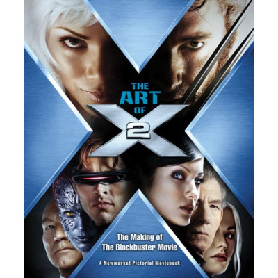 X-men Newmarket Press The Art of X2: The Making of the Blockbuster Movie [Hardcover,Paperback]
