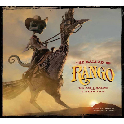 Nickelodeon Insight Editions The Ballad of Rango: The Art & Making of an Outlaw Film [Hardcover]