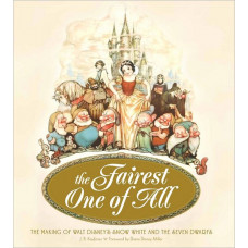 The Fairest One of All: The Making of Walt Disney's Snow White and the Seven Dwarfs [Hardcover]