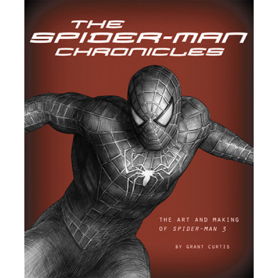 The Spider-Man Chronicles: The Art and Making of Spider-Man 3 [Hardcover]