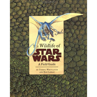 The Wildlife of Star Wars: A Field Guide [Hardcover,Paperback]