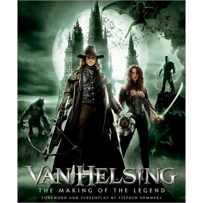Van helsing Newmarket Press Van Helsing: The Making of the Legend [Hardcover,Paperback]