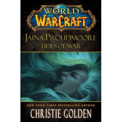 Книга Simon & Schuster World of Warcraft: Jaina Proudmoore: Tides of War [Hardcover]