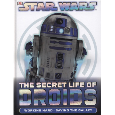 Star Wars: The Secret Life of Droids [Hardcover]