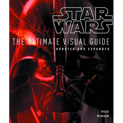 Star Wars: The Ultimate Visual Guide: Updated and Expanded [Hardcover]
