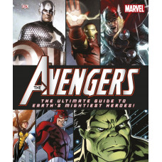 The Avengers: The Ultimate Guide to Earth's Mightiest Heroes! [Hardcover]