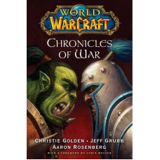 World of Warcraft: Chronicles of War [Paperback]