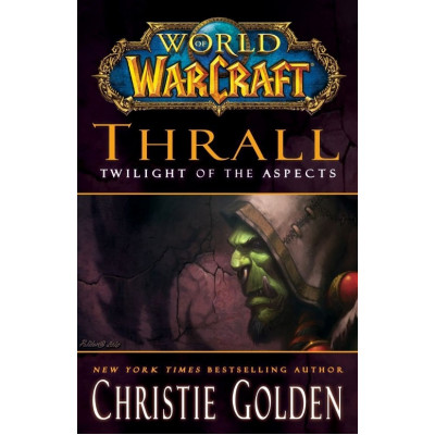Книга Simon & Schuster World of Warcraft: Thrall: Twilight of the Aspects [Mass Market,Hardcover]