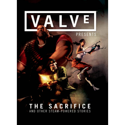 Valve Presents: The Sacrifice and Other Steam-Powered Stories [Hardcover]