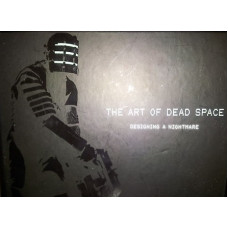 The Art of Dead Space: Designing a Nightmare [Hardcover]