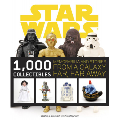 Star Wars: 1,000 Collectibles: Memorabilia and Stories from a Galaxy Far, Far Away [Paperback]