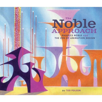 The Noble Approach: Art and Designs of Maurice Noble [Hardcover]