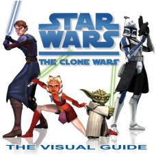 Star Wars: The Clone Wars: The Visual Guide [Hardcover]