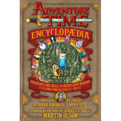 Энциклопедия Abrams The Adventure Time Encyclopaedia (Encyclopedia): Inhabitants, Lore, Spells, and Ancient Crypt Warnings of the Land of Ooo Circa 19.56 B.G.E. - 501 A.G.E. [Hardcover]