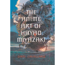 The Anime Art of Hayao Miyazaki [Paperback]