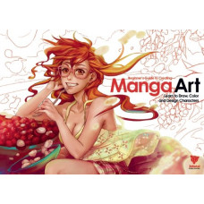 Beginner's Guide to Creating Manga Art: Learn to Draw, Color and Design Characters [Paperback]