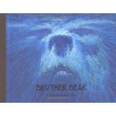 Brother Bear: A Transformation Tale [Hardcover]