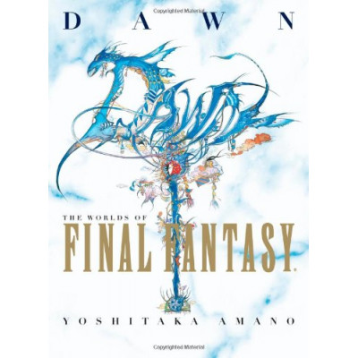 Dawn: The Worlds of Final Fantasy [Hardcover]