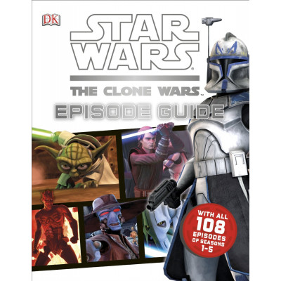 Star Wars: The Clone Wars: Episode Guide [Hardcover]