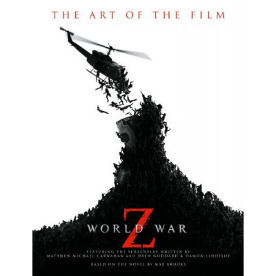 World War Z: The Art of the Film [Paperback]