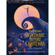 Tim Burton's Nightmare Before Christmas: The Film, the Art, the Vision [Hardcover,Paperback]