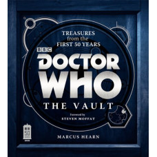 Doctor Who: The Vault: Treasures from the First 50 Years [Hardcover]