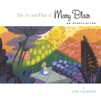 The Art and Flair of Mary Blair: Updated Edition [Hardcover,Disney Editions Deluxe]