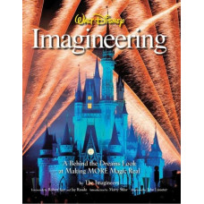 Walt Disney Imagineering: A Behind the Dreams Look at Making More Magic Real [Hardcover]