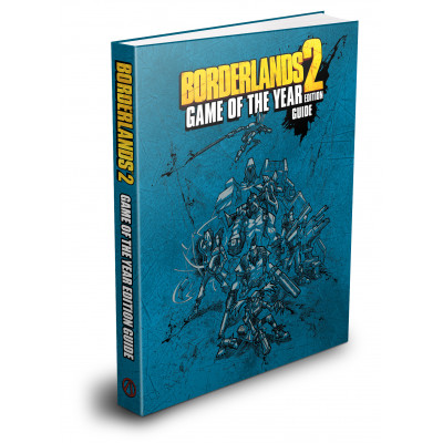 Borderlands 2 Game of the Year Edition Strategy Guide [Hardcover]