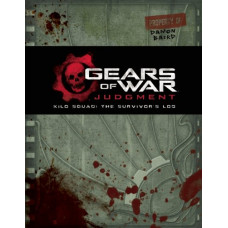 Gears of War: Judgment: Kilo Squad: The Survivor's Log [Hardcover]