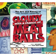 The Art and Making of Cloudy with a Chance of Meatballs [Hardcover]