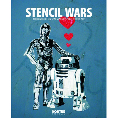 Stencil Wars: The Ultimate Book on Star Wars Inspired Street Art [Hardcover]