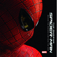 The Amazing Spider-Man: Behind the Scenes and Beyond the Web [Hardcover]