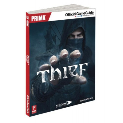 Руководство по игре Prima Games Thief: Prima Official Game Guide [Paperback]