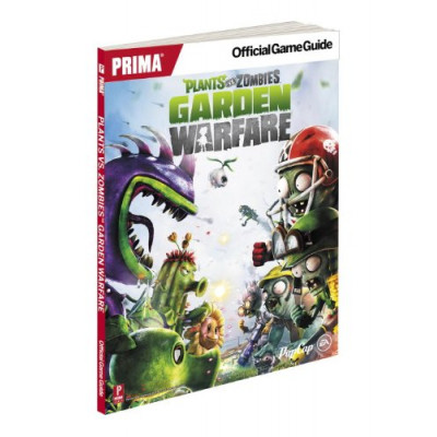 Руководство по игре Prima Games Plants vs Zombies Garden Warfare: Prima Official Game Guide [Paperback]